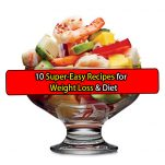 10 Super-Easy Recipes for Weight Loss and Diet